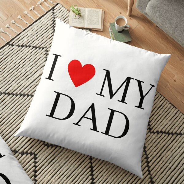 i love my dad ideas pillows cushions redbubble