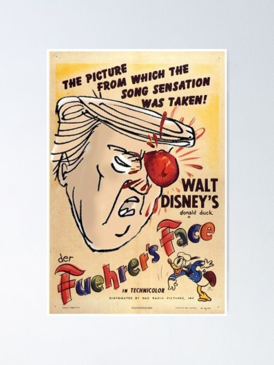 """Disney's Der Fuehrer's Face Donald Trump Mashup"""" Poster by BroncoTruck 