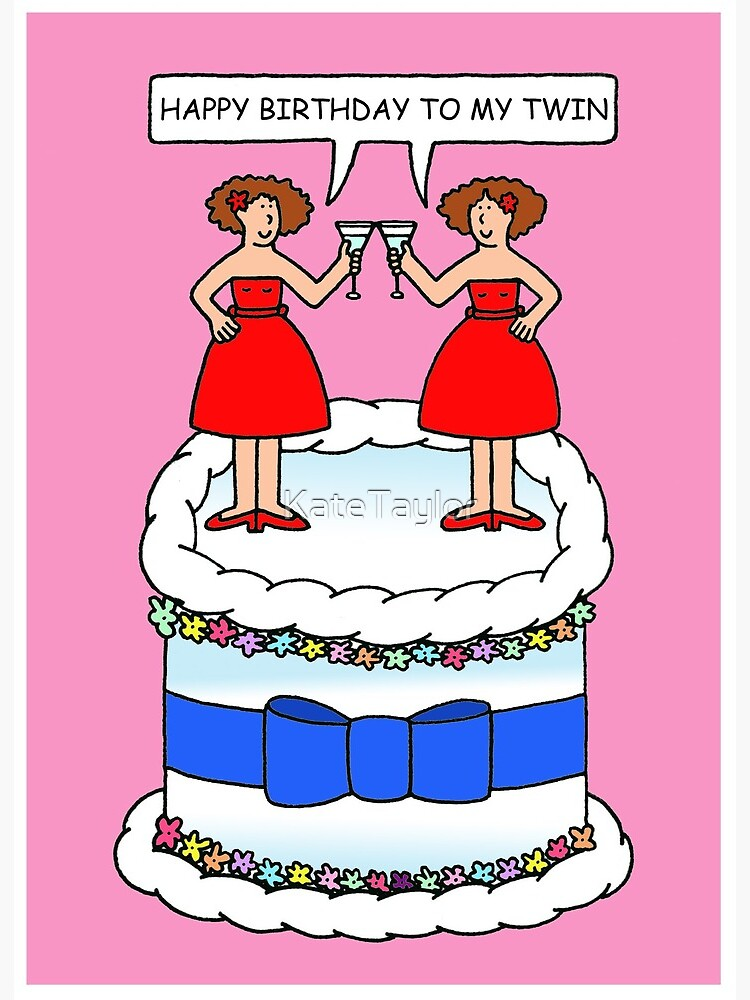 Happy Birthday To My Twin Ladies Standing On A Cake Art Board Print By Katetaylor Redbubble