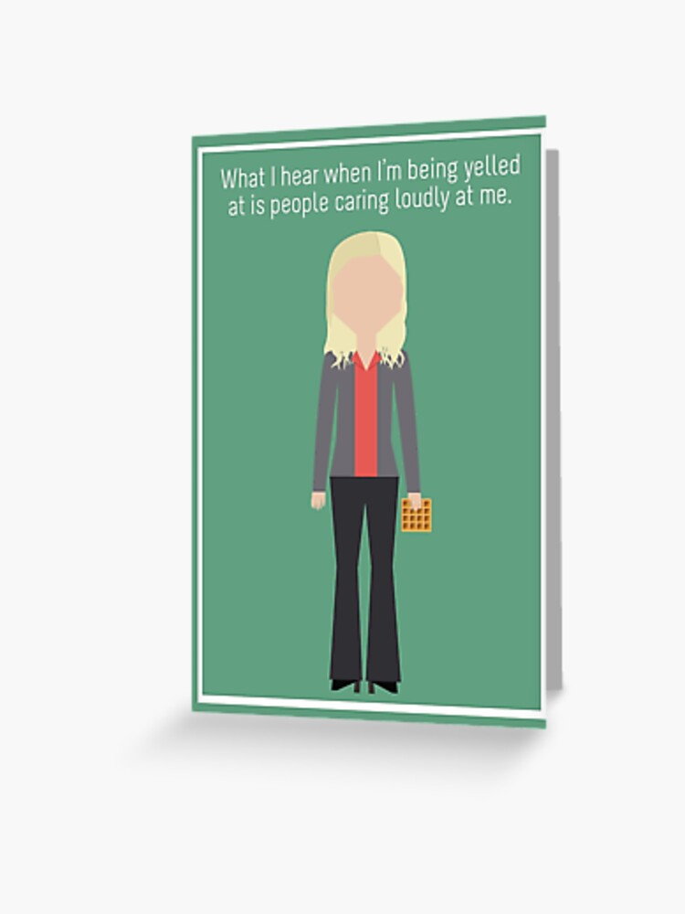 Leslie Knope Caring Loudly Greeting Card By Mawalie Redbubble