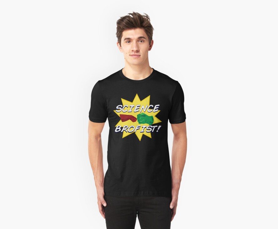 """Science Brofist!"" T-Shirts & Hoodies By Anglofile"