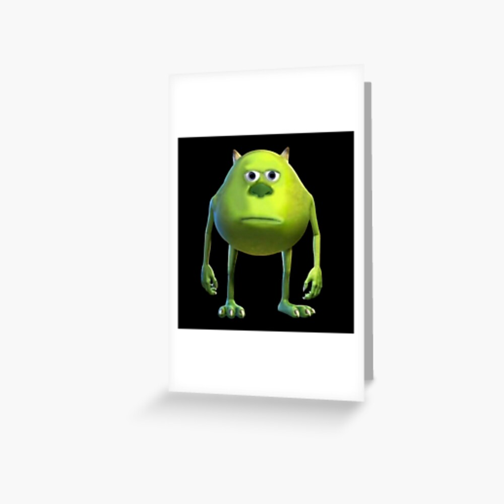 Mike Wazowski Sulivan Face Meme Greeting Card By Goath Redbubble