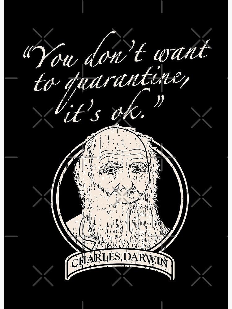 If You Don T Want To Quarantine It S Okay Charles Darwin Meme
