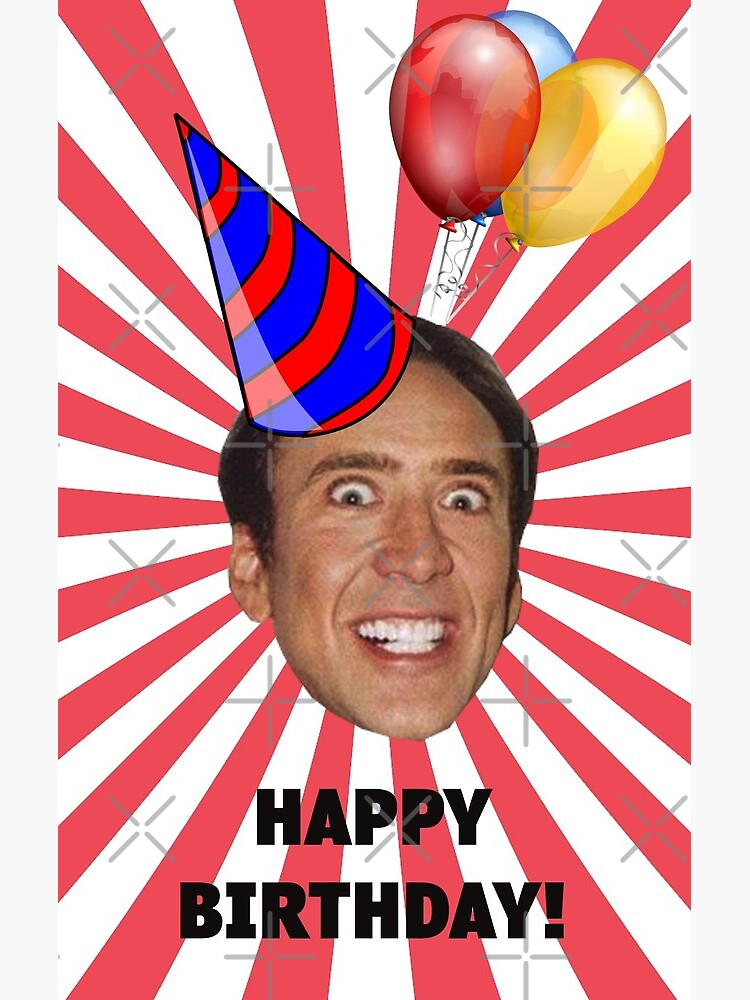 Nicolas Cage Happy Birthday Greeting Card By Helgavonschabbs Redbubble