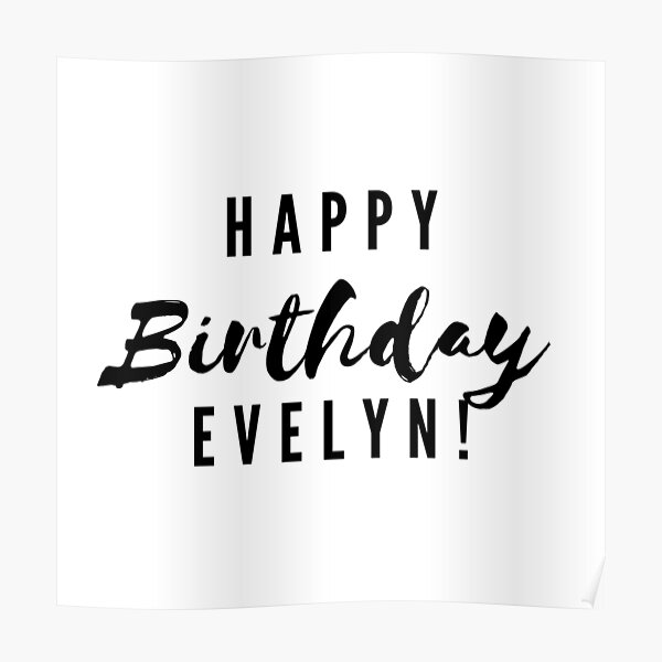Happy Birthday Evelyn Poster By Creativetext Redbubble