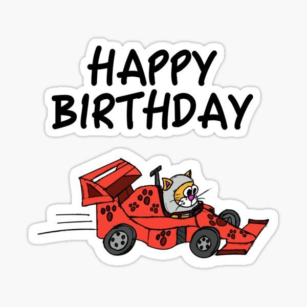 Happy Birthday Motor Racing Car Cat Sticker By Doodlerob Redbubble