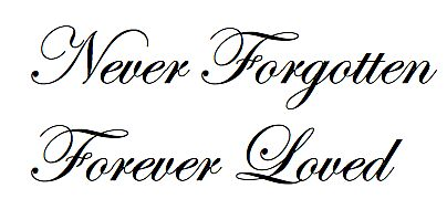 """Download """"Never Forgotten Forever Loved"""" Stickers by CarlyEsposito ..."""