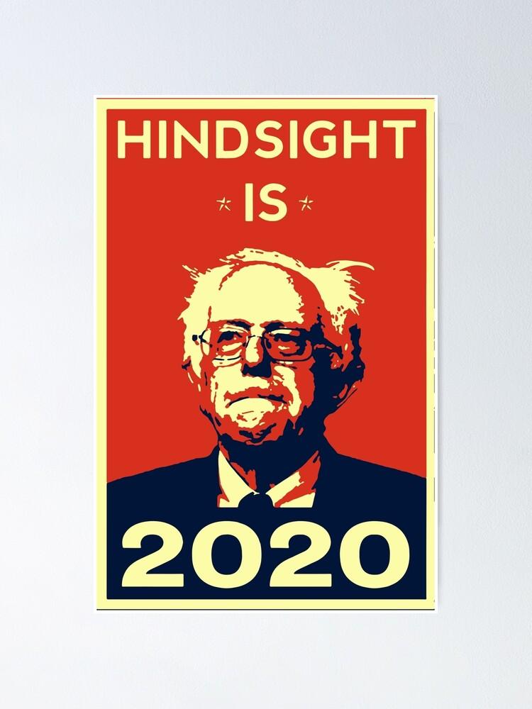 hinterblick ist 2020 bernie sanders fur prasident 2020 poster von flowerqueen174a redbubble