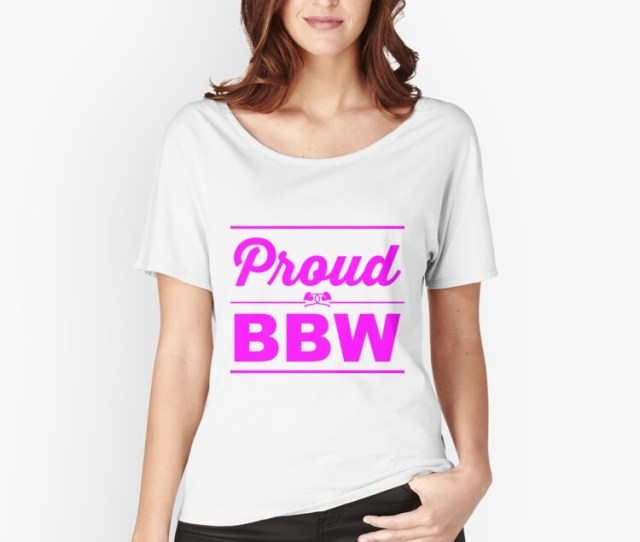Proud Bbw Womens Relaxed Fit T Shirt Front
