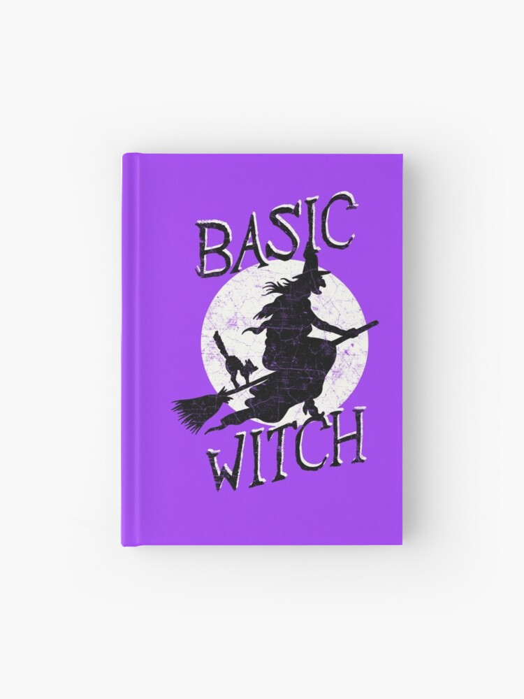 Funny Meme Basic Witch Halloween Hardcover Journal By