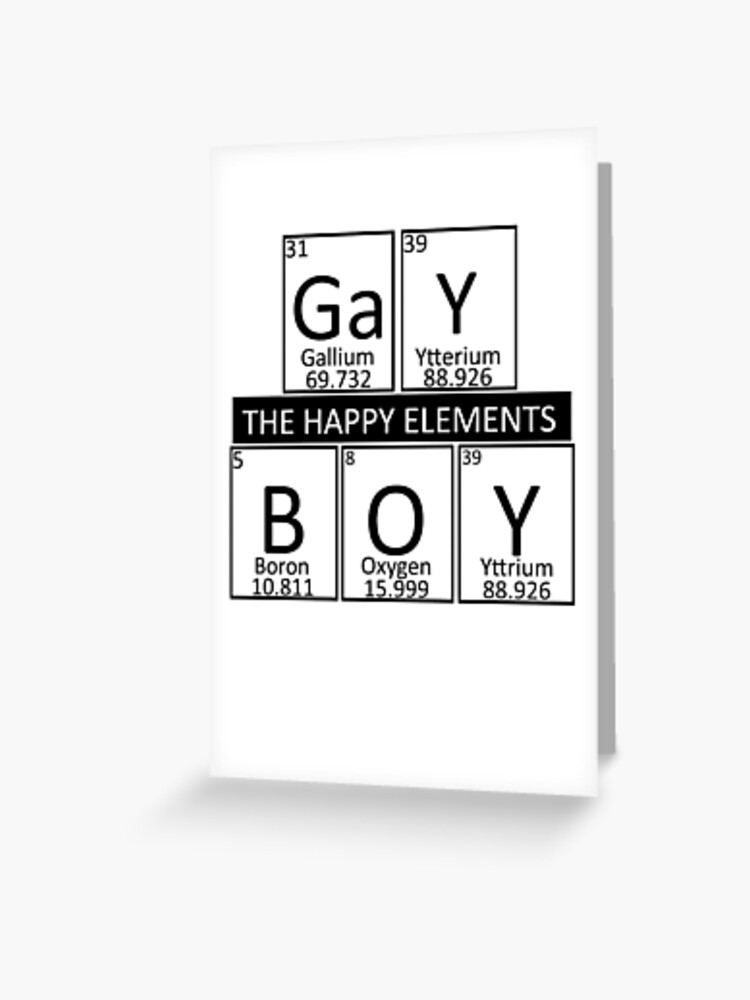 Gay Boy Funny Periodic Table Of Elements Chemistry Greeting Card By Robpauldesigns Redbubble