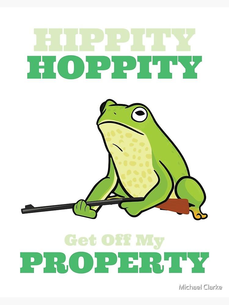 Hippity Hoppity Get Off My Property Art Board Print By Mikeyy109 Redbubble