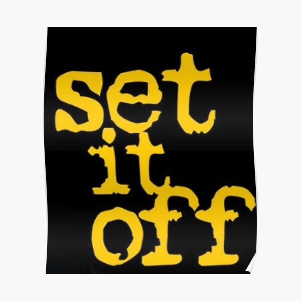 set it off poster by naturalbiolife redbubble