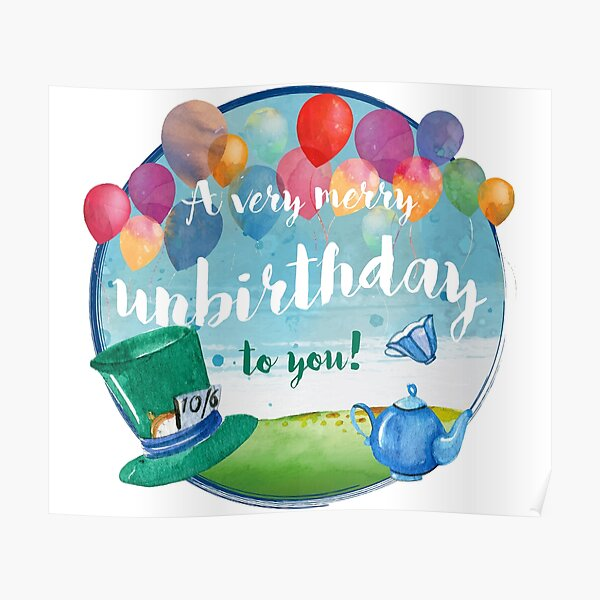 Happy Unbirthday Posters Redbubble