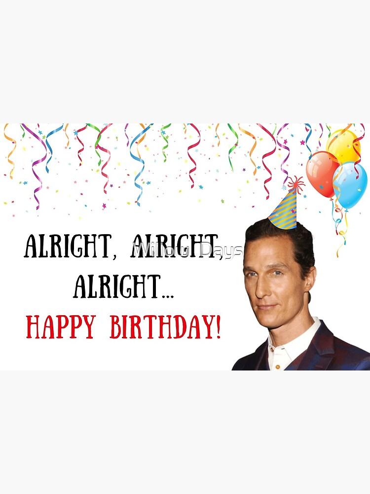 Matthew David Mcconaughey Geburtstagskarte Meme Grusskarten Grusskarte Von Avit1 Redbubble