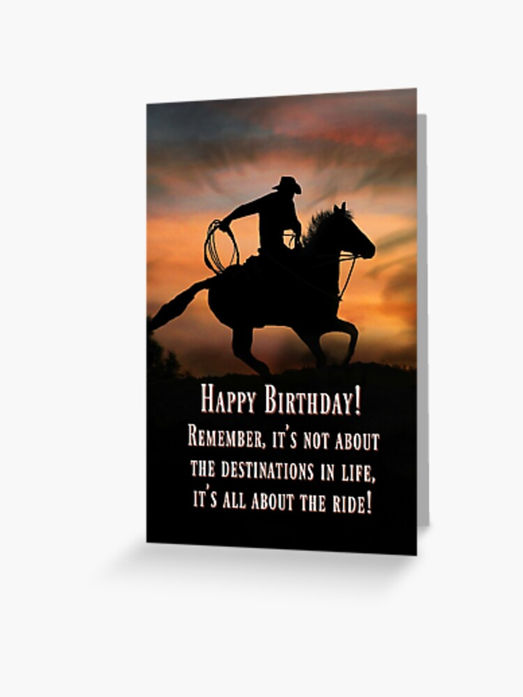 Cowboy And Horse Country Western Happy Birthday Card Adventure Life Is A Ride Super Cool Birthday Cards Greeting Card By Lazyl Redbubble