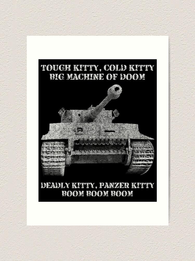 Tiger Panzer Tank Meme Gift Tough Kitty Cold Kitty Art Print By