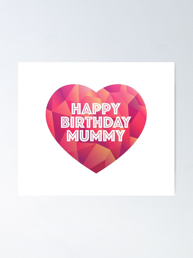 Happy Birthday Mummy Poster By Bubblism Redbubble