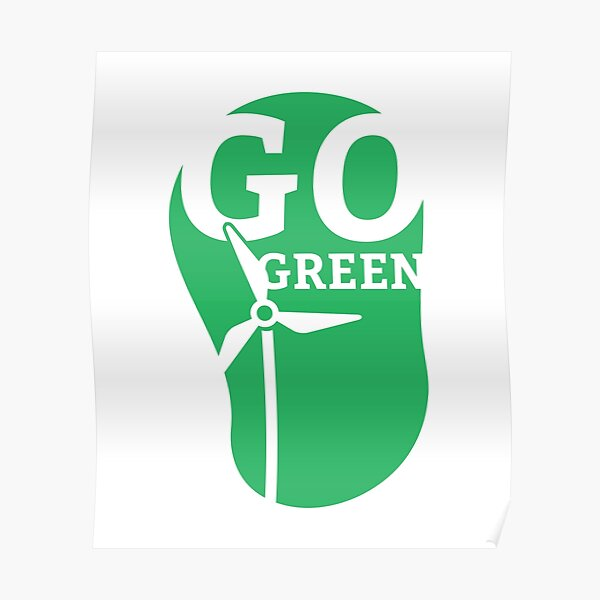 Go Green Posters Redbubble