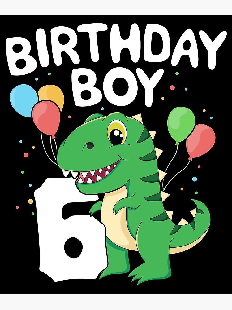 6th Birthday Boy T Rex Dinsoaur Party Sixth Happy Kids Gift Greeting Card By 14thfloor Redbubble