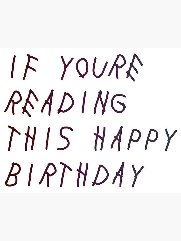 If You Re Reading This Happy Birthday Postcard By Bluerestart Redbubble