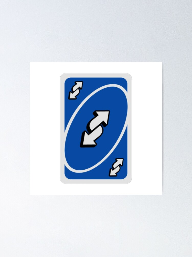 Uno Reverse Card Meme Sticker Poster By Lucybee28 Redbubble