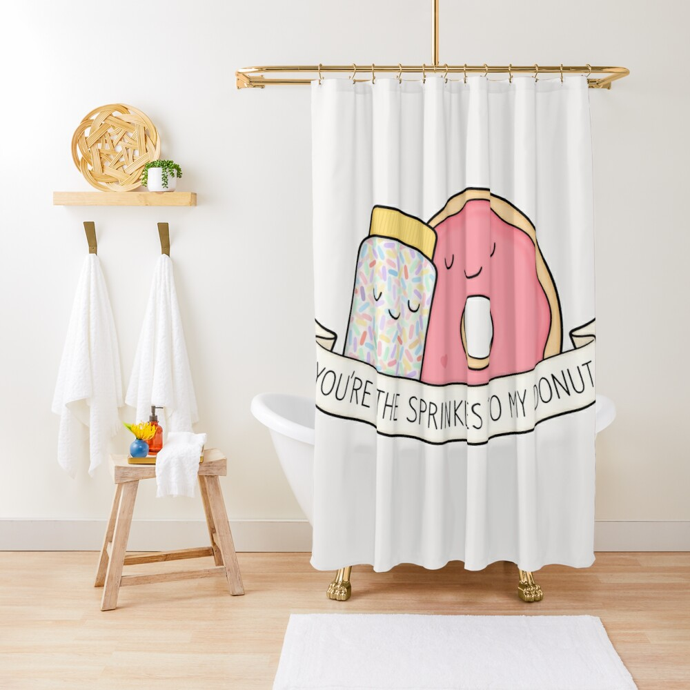 you re the sprinkles to my donut shower curtain by kimvervuurt redbubble