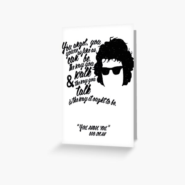 You Angel You Bob Dylan Greeting Card By Fourten Redbubble