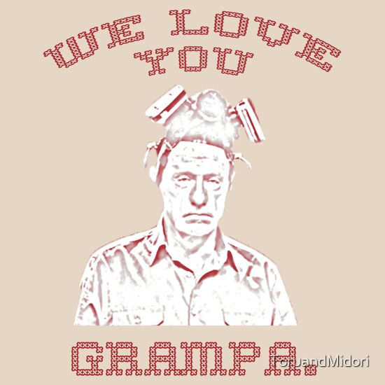 We Love You Grampa