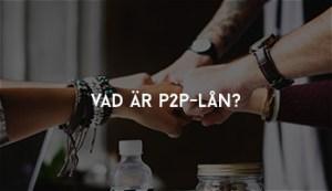 Vad är P2P-lån?
