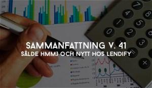 Sammanfattning V. 41 – Sålde HMMJ och nytt hos Lendify