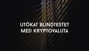 Utökat Blindtestet med Kryptovaluta