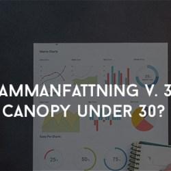 Sammanfattning V 31 - Canopy under 30