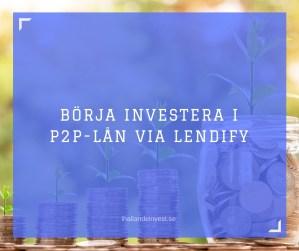 Börja investera i P2P-Lån via Lendify
