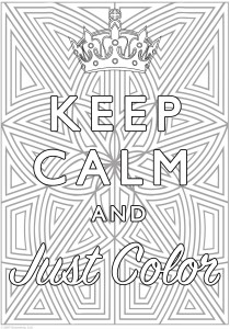 Keep calm and … - Coloring Pages for Adults9