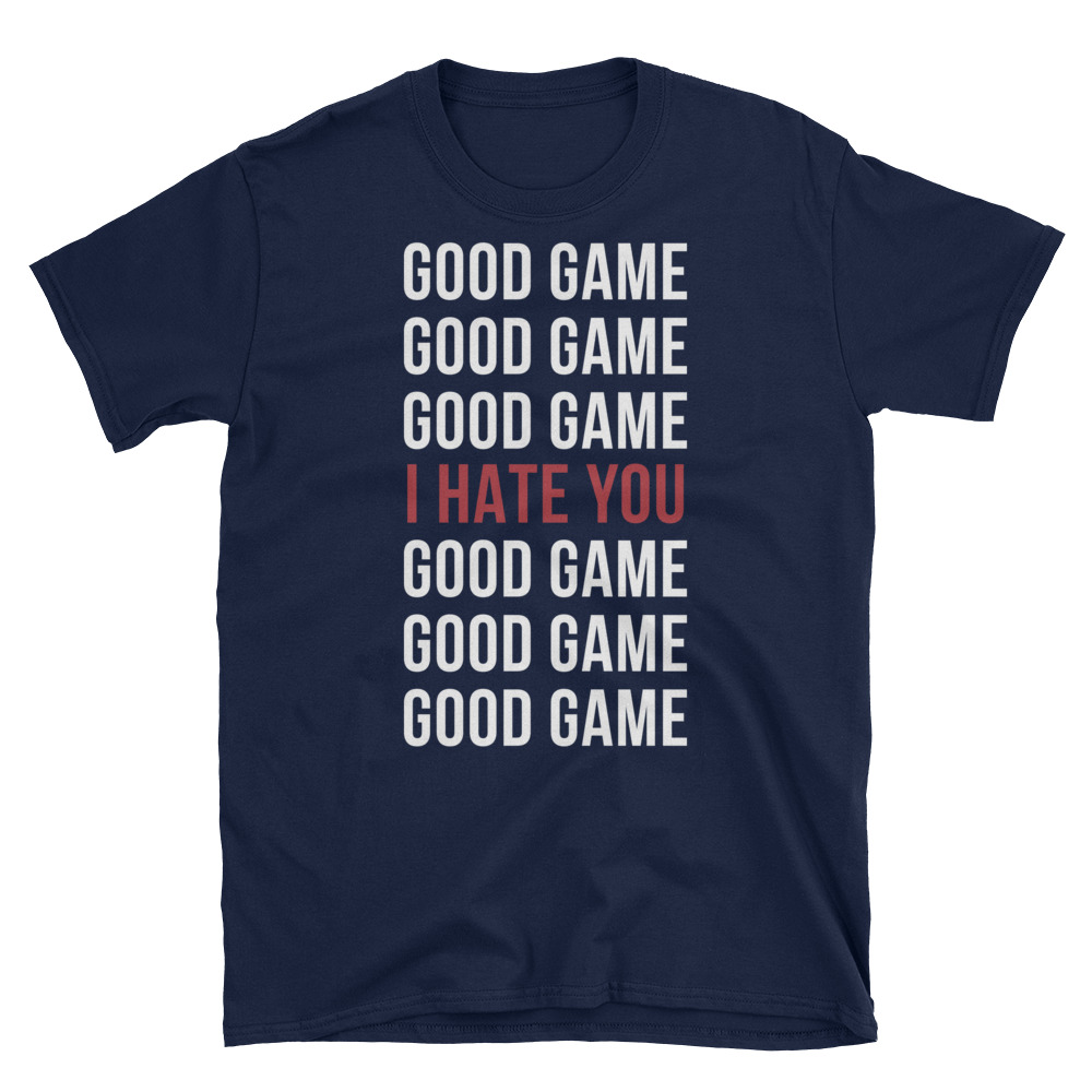 Good Game I Hate You Long Sleeve Shirt