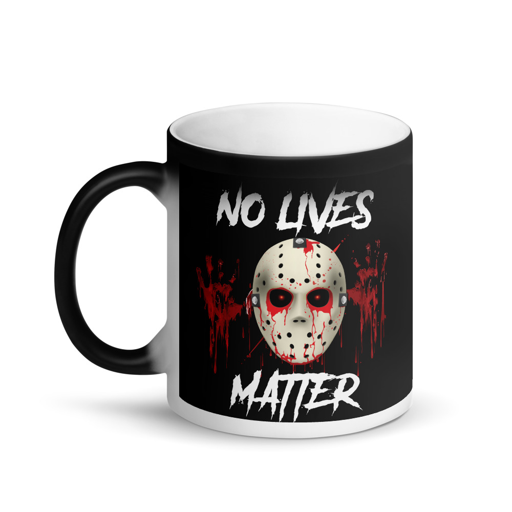 No Lives Matter Jason Coffee Mug