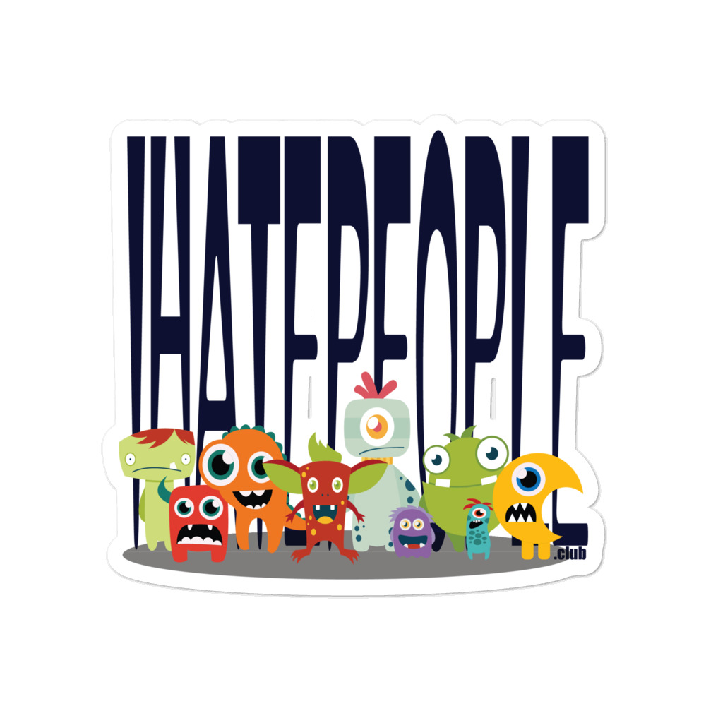 I Hate People Monsters Sticker