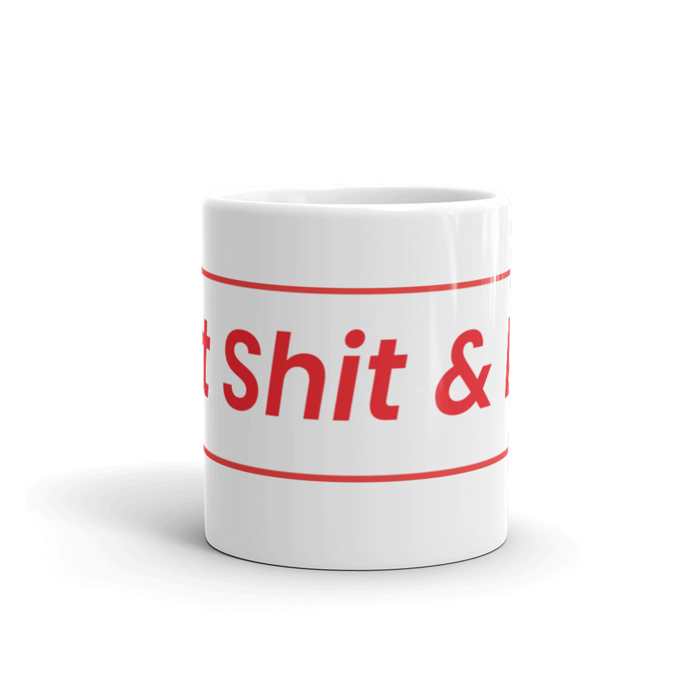 Eat Shit & Die Coffee Mug