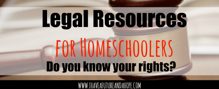 Legal Resources for Homeschoolers: Do you know your rights? Know your state's laws.