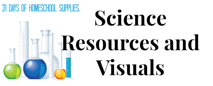 Science Resources: 31 Days of Homeschool Supplies