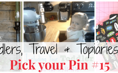 Toddlers, Travel & Topiaries: It's Pick your Pin #15