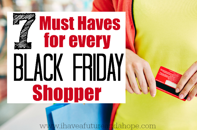 7 Must Haves For Every Black Friday Shopper this year.