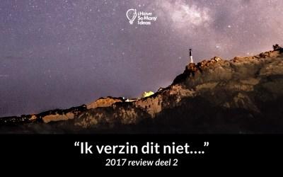 Ik verzin dit niet… jaar-review deel 2 (2017)