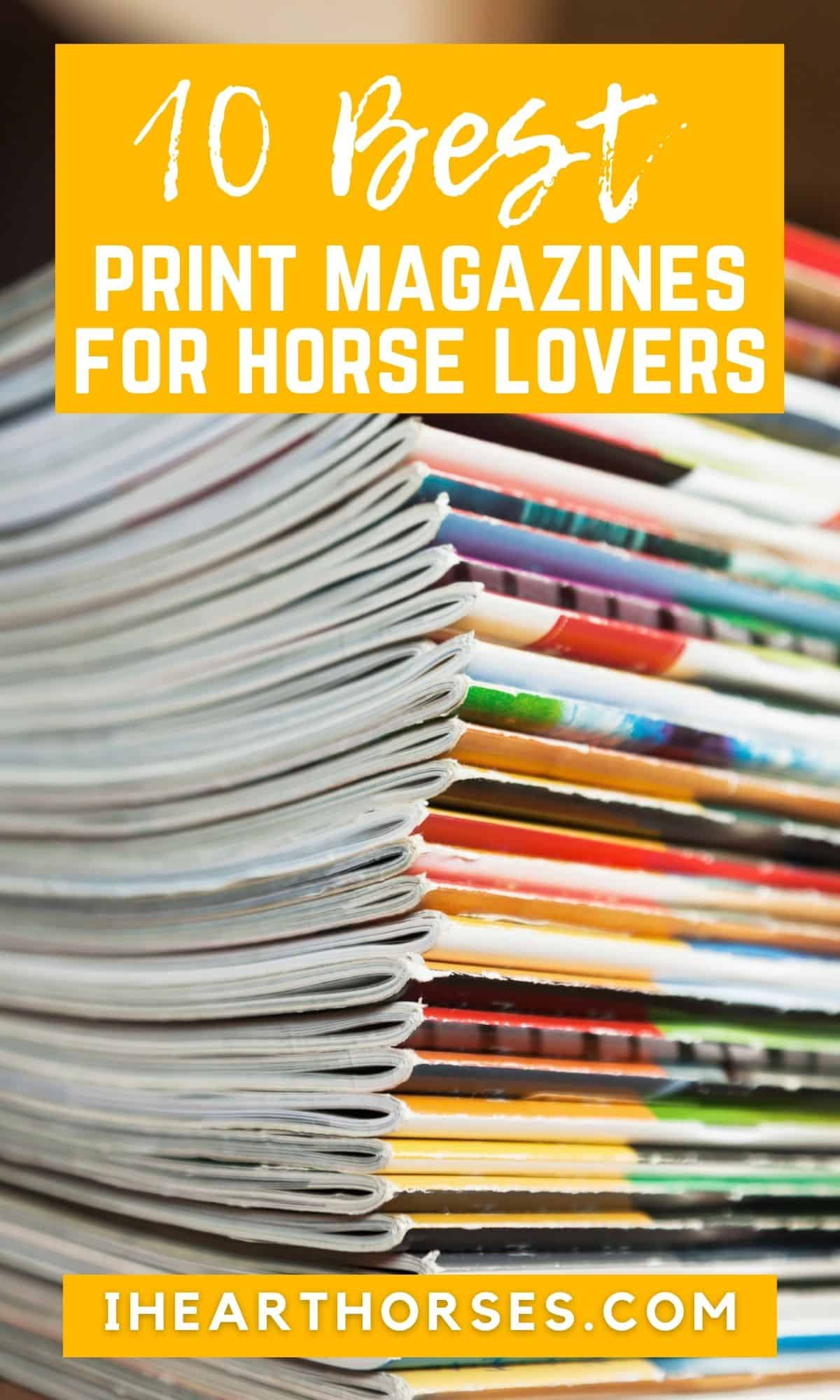 Stack of magazines with banner saying best print magazines for horse lovers