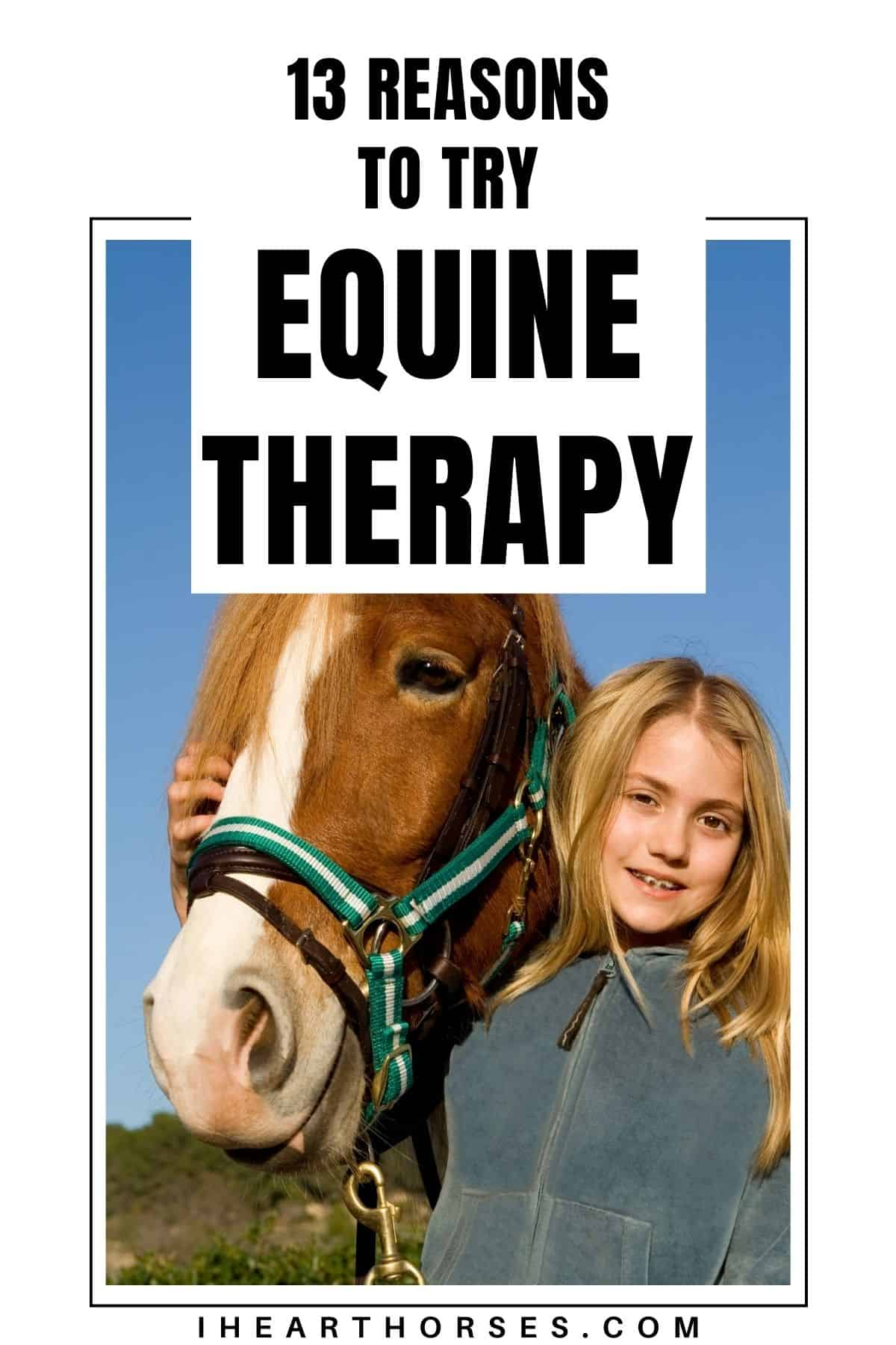 Girl holding reign of horse with white batnner saying reasons to try equine therapy