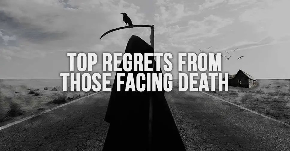 Top Regrets From Those Facing Death