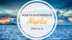 Naples events June 13-19