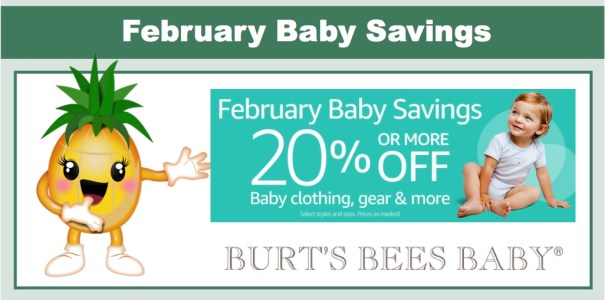 February Baby Savings: Save 20% or More - Includes Burt's Bees Baby!