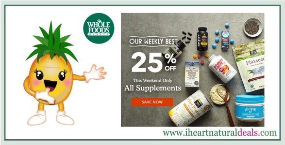 Whole Foods - 25% off Supplements + Coupon Stacks (This Weekend Only 1/5 - 1/7)